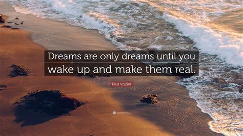 ned vizzini quote dreams   dreams   wake