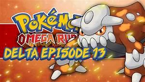 Pokémon Omega Ruby and Alpha Sapphire Delta Episode! #13 ...