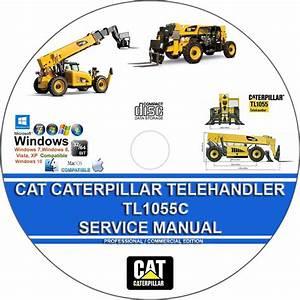 Cat Caterpillar Tl1055c Telehandler Service Repair Manual