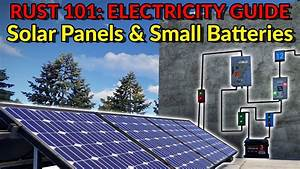 Rust 101  Electricity Guide - Solar Panels  U0026 Small Batteries