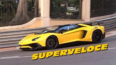 lamborghini aventador sv roadster acceleration lamborghini aventador sv roadster sound acceleration in monaco youtube