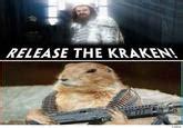 Release The Kraken Meme - image 153897 release the kraken know your meme
