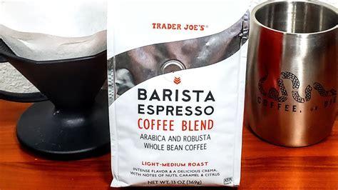 • a splash of coconut milk. Barista Espresso Coffee Blend (Trader Joe's): Full Review - Coffee Oceans