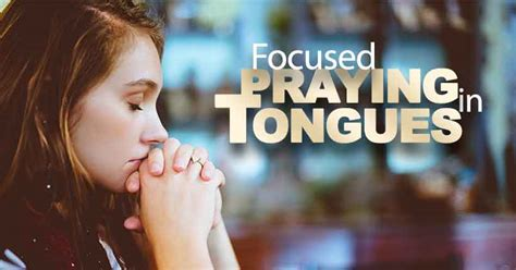 Focused Praying In Tongues  Katie Souza Ministries