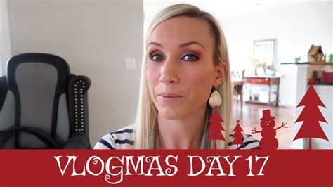 Vlogmas Day 17  Tomorrow Is The Day!!  Youtube