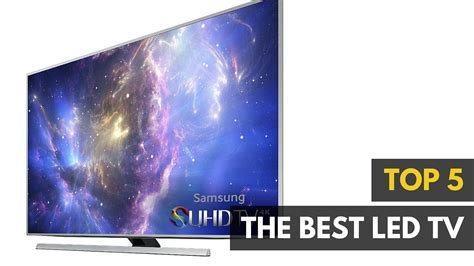 Best On Tv Best Led Tv 2017 To 2019