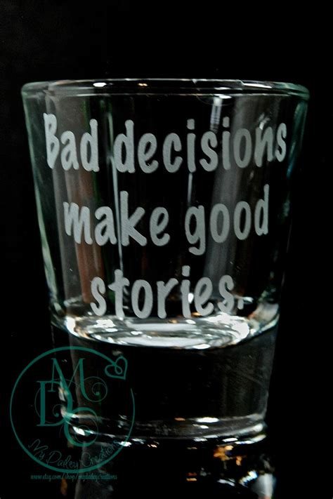 glass etched shot glass   bad decisions