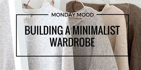 Building A Wardrobe by Monday Mood Building A Minimalist Wardrobe