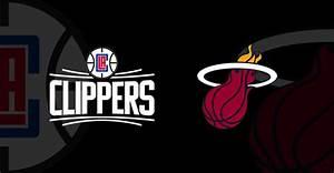 La Clippers Vs Miami Heat Americanairlines Arena