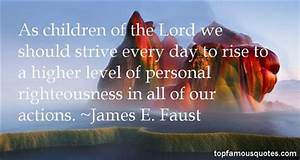James E Faust q... Faust Famous Quotes