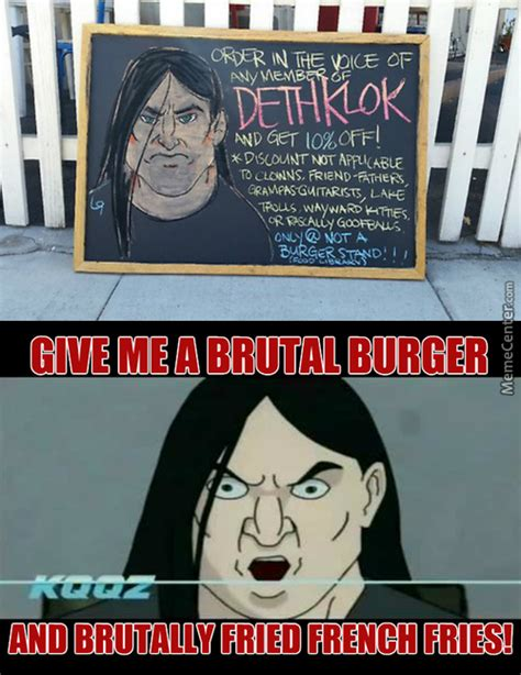 Metalocalypse Meme Dethklok Memes Best Collection Of Dethklok Pictures