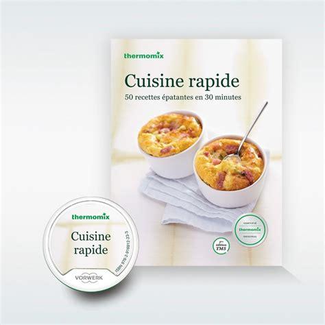 pack livre cl 233 recettes cuisine rapide pour thermomix tm5 vorwerk