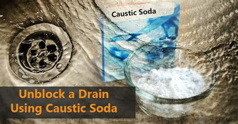 How To Unblock A Drain Using Caustic Soda?