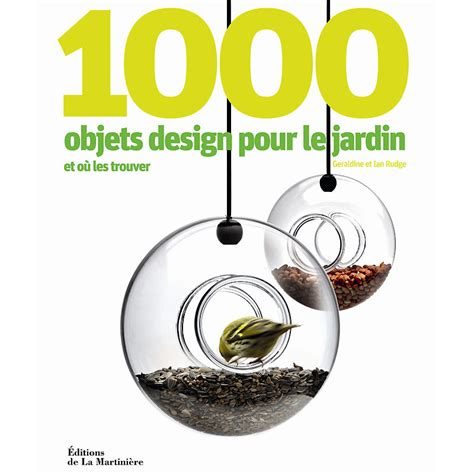 Objets Pour Un Livre Déco 1000 Objets Design Pour Le Jardin Tendances