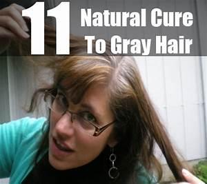 Natural Cure For Gray Hair Gray Hair Natural Treatment