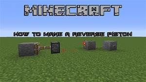 Minecraft  How To Make A Reverse Piston 2 0