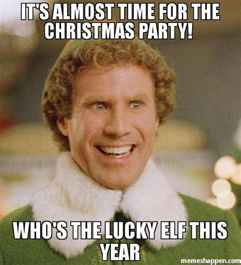 Christmas Party Meme - it s almost time for the christmas party who s the lucky elf this year weekday memes