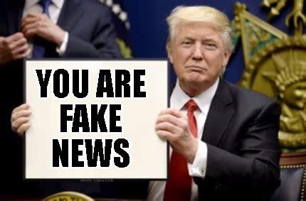 Fake News Memes - meme creator you are fake news meme generator at memecreator org