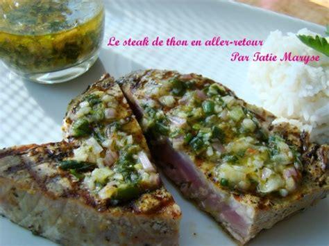comment cuisiner steak thon recette du steak de thon en aller retour moelleux à souhait