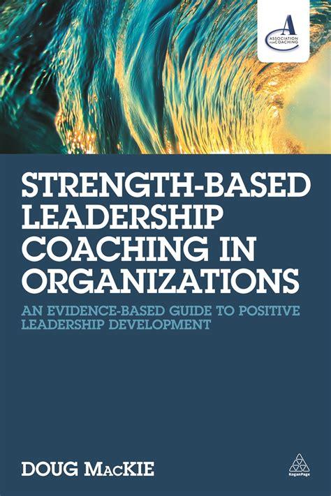 strength based leadership coaching  organizations