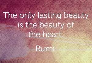Rumi---So true.... Outside Beauty Quotes