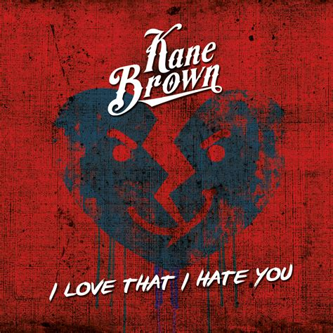 hate that i love you cover i love that i hate you single kane brown mp3 buy full