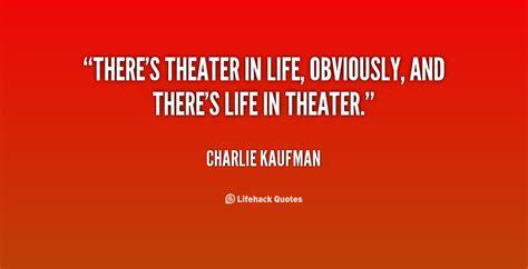 theatre  life quotes quotesgram