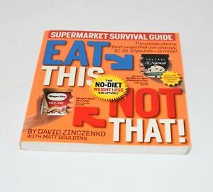 EAT THIS NOT THAT! Supermarket Survival Guide By David ...