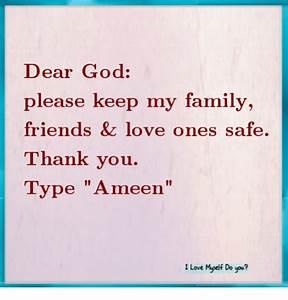 Dear God Please Keep My Family Friends & Love Ones Safe ...