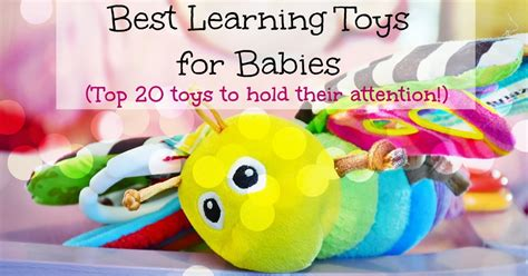 best learning best learning toys for babies top 20 toys that will hold