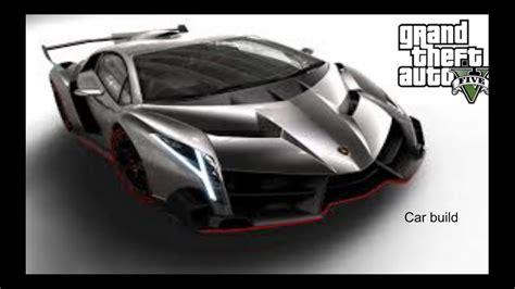 How To Make A Lamborghini by Gta 5 How To Make A Lamborghini Veneno