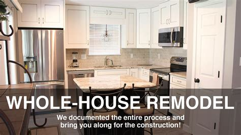 remodel your house whole house remodel before and after with tips for your home youtube