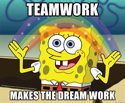 Teamwork Makes The Dreamwork Meme - teamwork makes the dream work spongebob rainbow meme generator