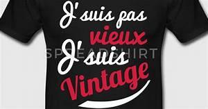T Shirt 30 Ans : t shirt j 39 suis pas vieux vintage spreadshirt ~ Voncanada.com Idées de Décoration