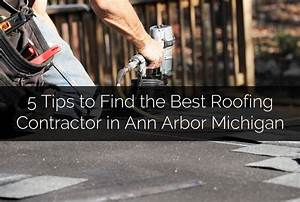 5 Tips to Find the Best Roofing Contractor in Ann Arbor ...