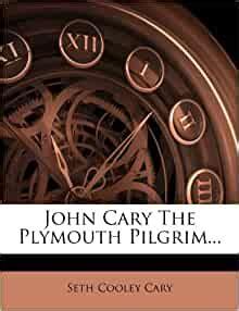 john cary  plymouth pilgrim seth cooley cary