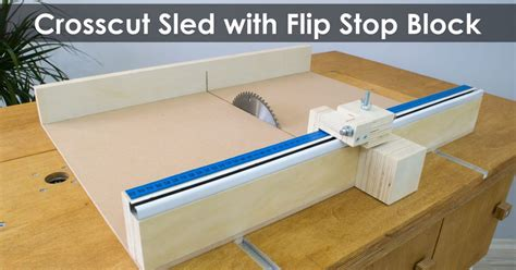 table saw stops dog how to make a crosscut sled with flip stop block free