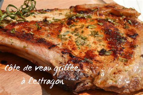 cuisiner viande côte de veau grillée à l 39 estragon petits plats entre amis
