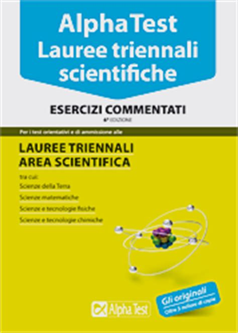 Test Ingresso Scienze Naturali by Alpha Test Lauree Triennali Scientifica Esercizi