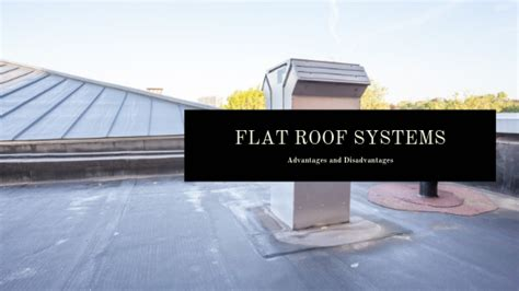 flat roof systems advantages  disadvantages fife
