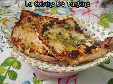 cuisine plancha recette espadon à la plancha cuisine de tantine recettes poulet cuisines et recette de