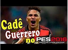 PES 2016 Paólo Guerrero Flamengo Doovi