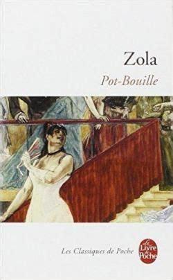 pot bouille zola resume 17 best ideas about les rougon macquart on litt 233 rature classique emile zola and au