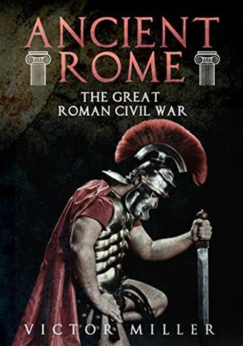 ancient rome  great roman civil war  victor miller reviews discussion bookclubs lists