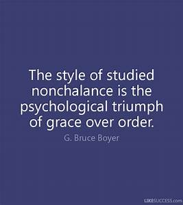 The style of studied nonchalance is the by G. Bruce Boyer ...