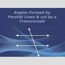 Angles Of Parallel Line Cut By A Transversal Line