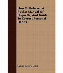 How To Behave  A Pocket Manual Of Etiquette  And Guide To