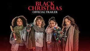 Black Christmas - Official Trailer [HD] - YouTube