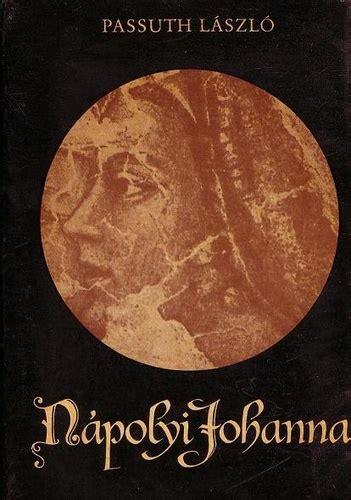 Nápolyi Johanna · Passuth László · Könyv · Moly