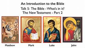 Introduction to the Bible, Talk 5. An overview of the New ...